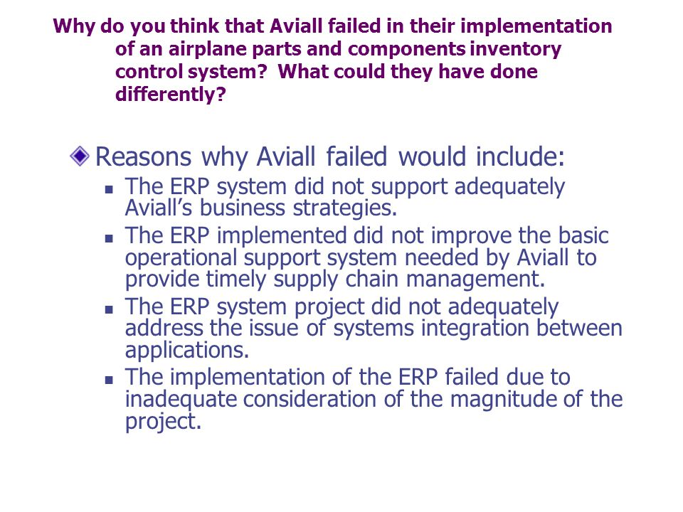 Why do you think that Aviall failed in their implementation of an airplane parts and components inventory control system.