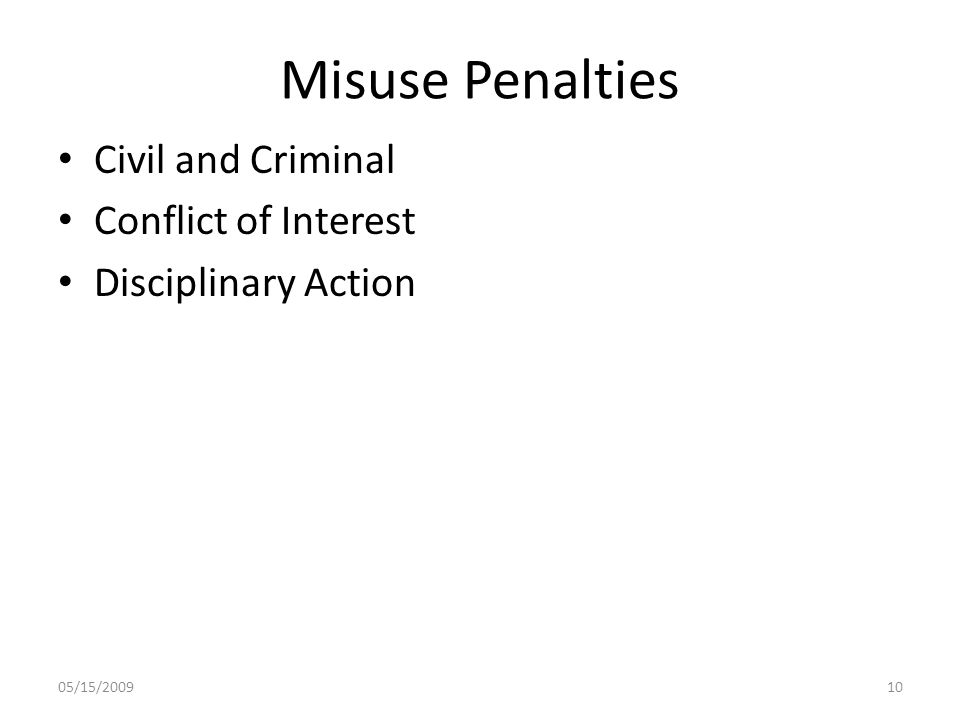 Misuse Penalties Civil and Criminal Conflict of Interest Disciplinary Action 05/15/200910