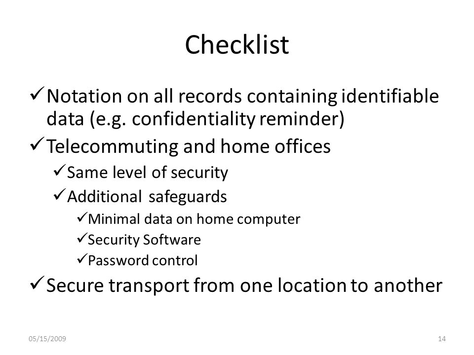 Checklist Notation on all records containing identifiable data (e.g.