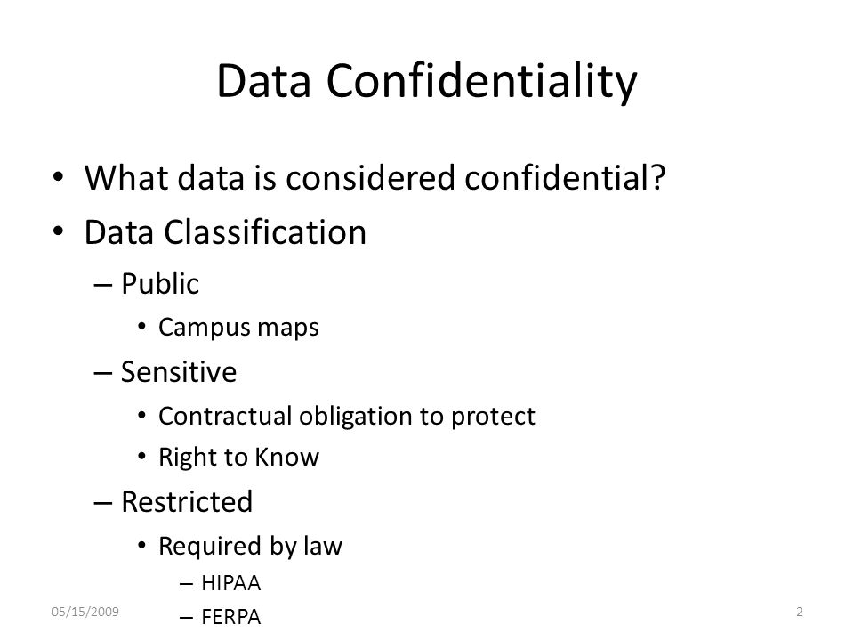 Data Confidentiality What data is considered confidential.