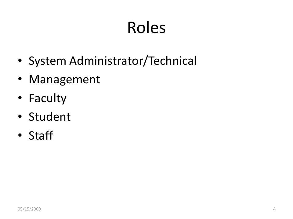 Roles System Administrator/Technical Management Faculty Student Staff 05/15/20094
