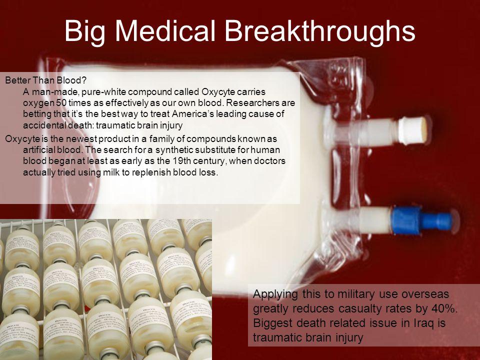 Big Medical Breakthroughs Better Than Blood.