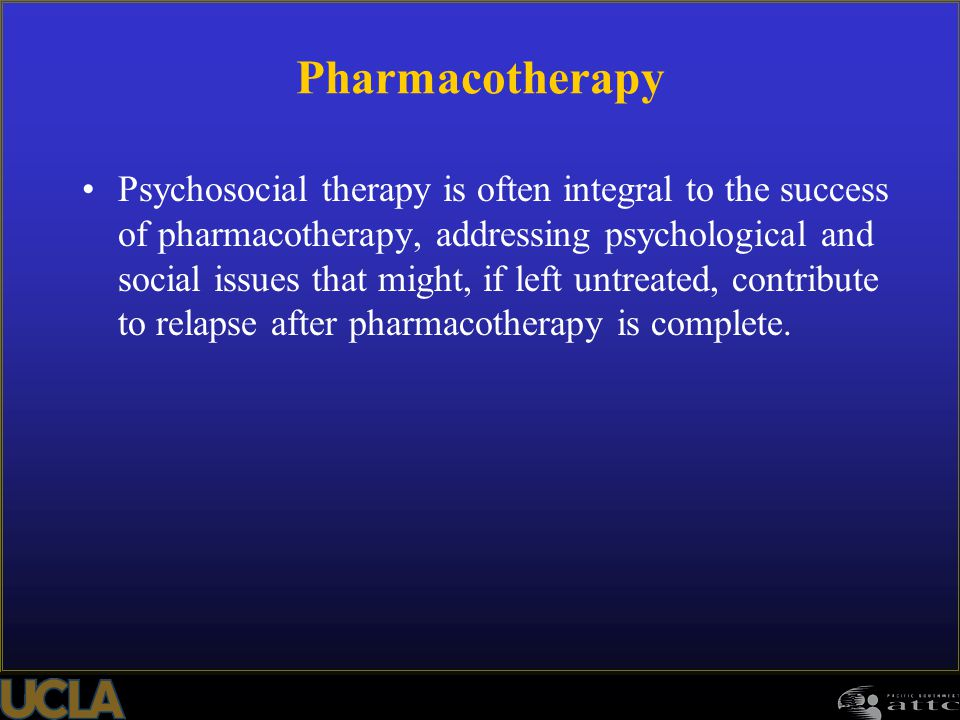 Pharmacotherapy Psychosocial therapy is often integral to the success of pharmacotherapy, addressing psychological and social issues that might, if le