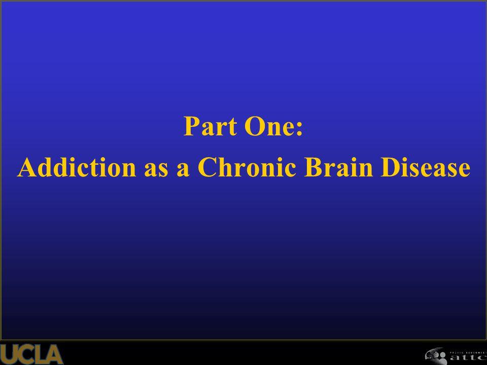 Part One: Addiction as a Chronic Brain Disease