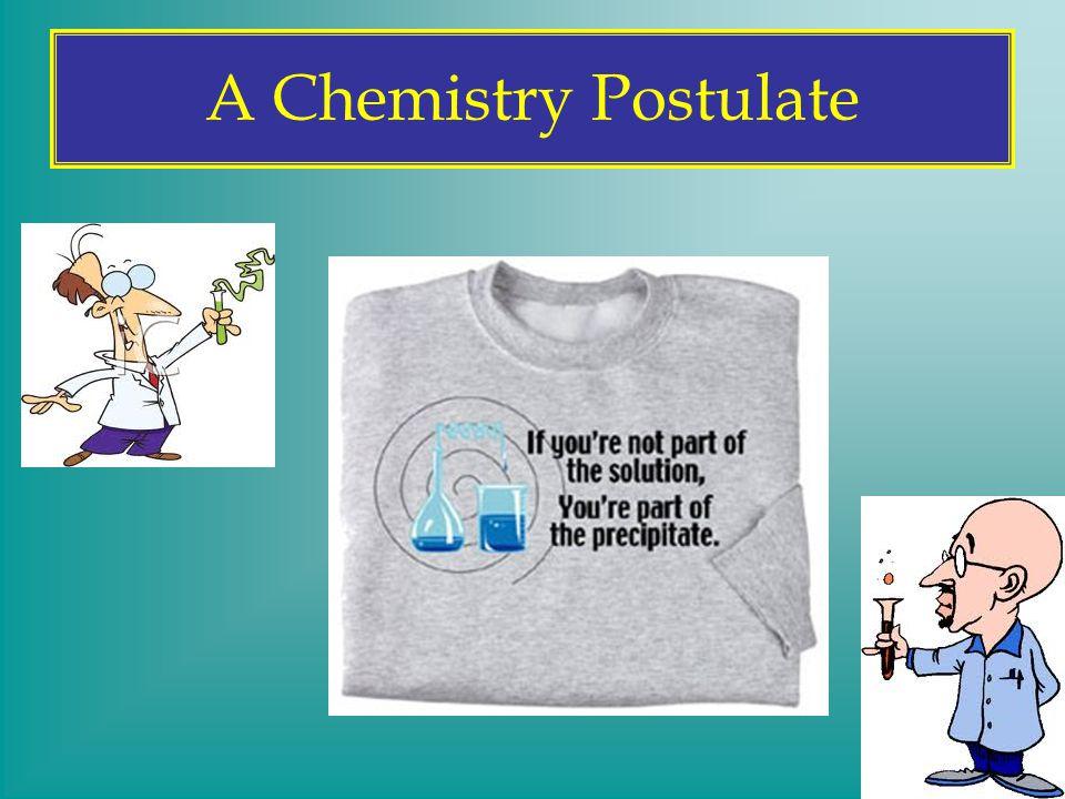 A Chemistry Postulate
