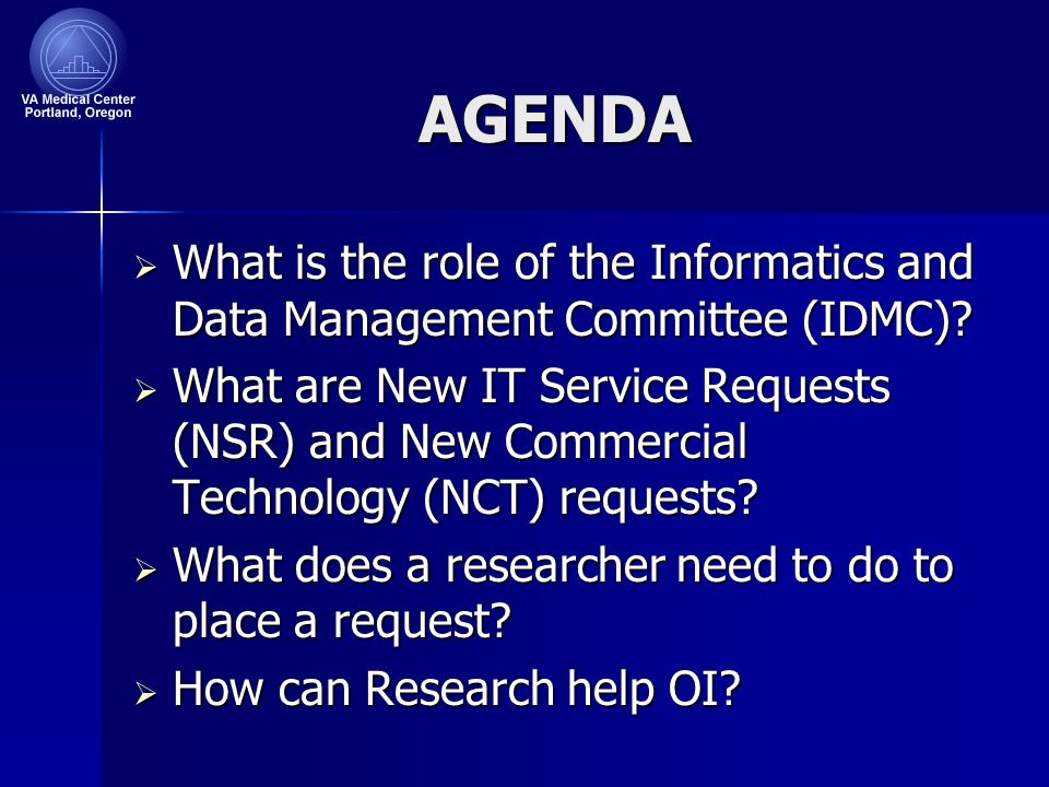 AGENDA  What is the role of the Informatics and Data Management Committee (IDMC).