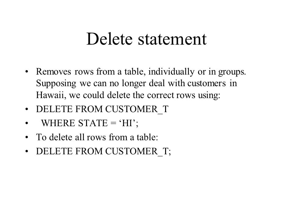 Insert statement Can insert from another table. e.g. when wanting to populate a table CA_CUSTOMER_T with only Californian customers, can do the follow