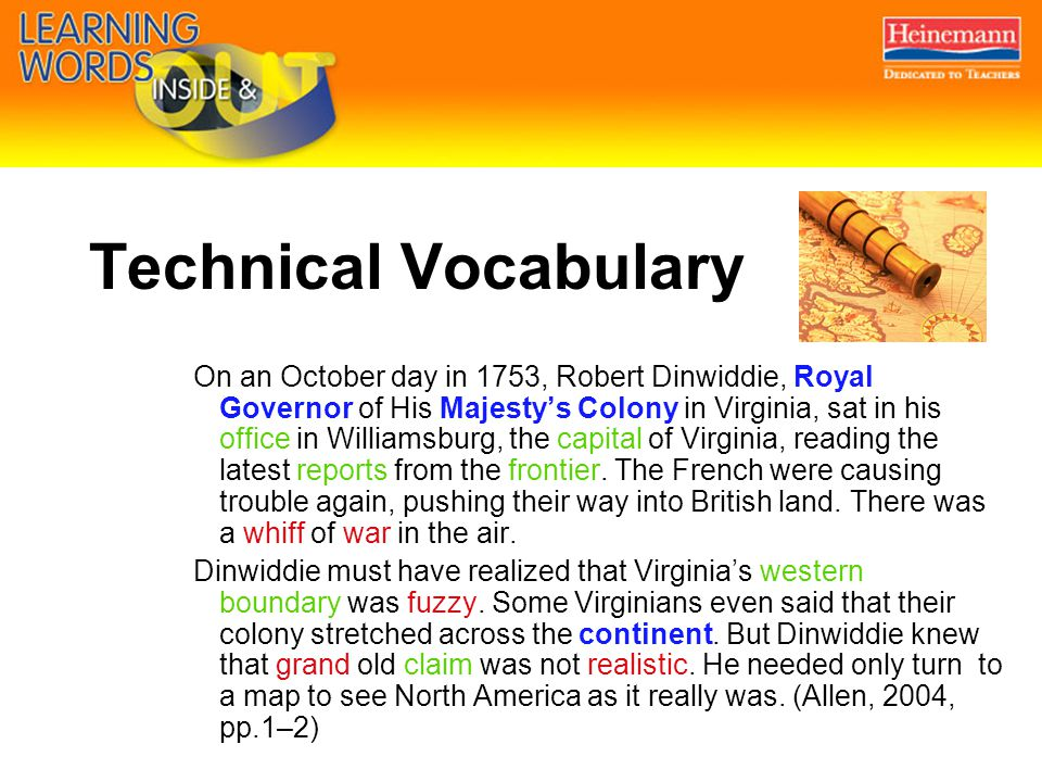 Technical Vocabulary On an October day in 1753, Robert Dinwiddie, Royal Governor of His Majesty's Colony in Virginia, sat in his office in Williamsbur