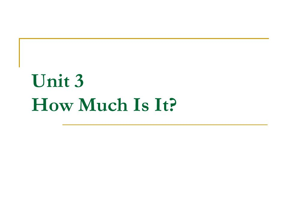 Unit 3 How Much Is It?