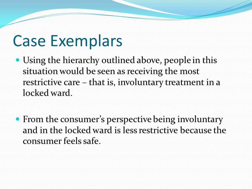 Case Examplar 2 There may be other occasions when the consumer's status on the ward is ambiguous.
