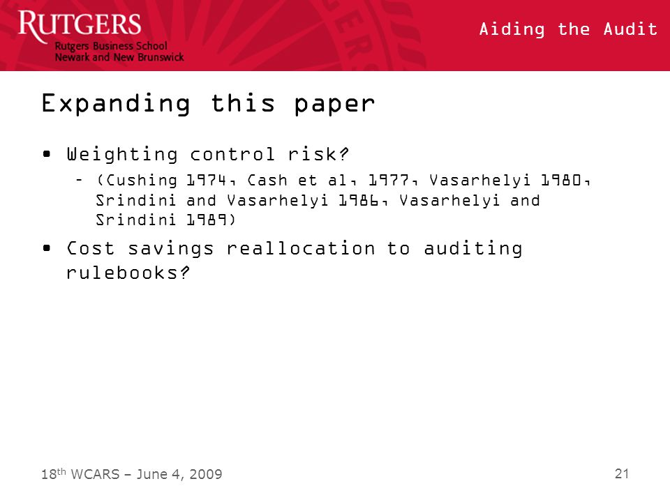 18 th WCARS – June 4, 2009 Aiding the Audit Expanding this paper Weighting control risk.