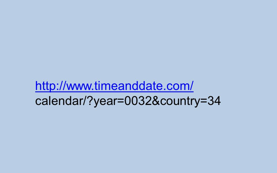 http://www.timeanddate.com/ calendar/?year=0032&country=34