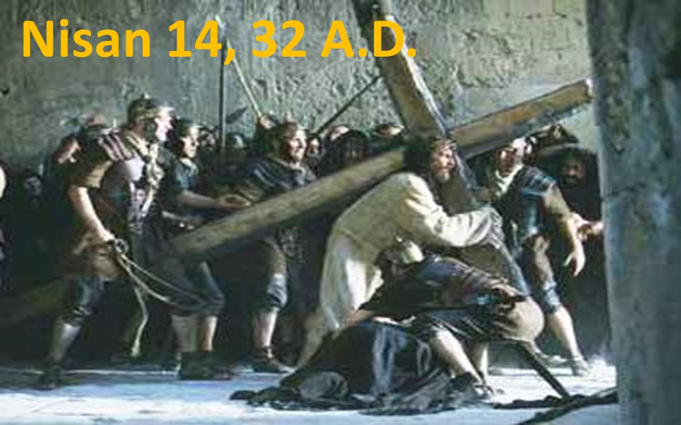 Nisan 14, 32 A.D.