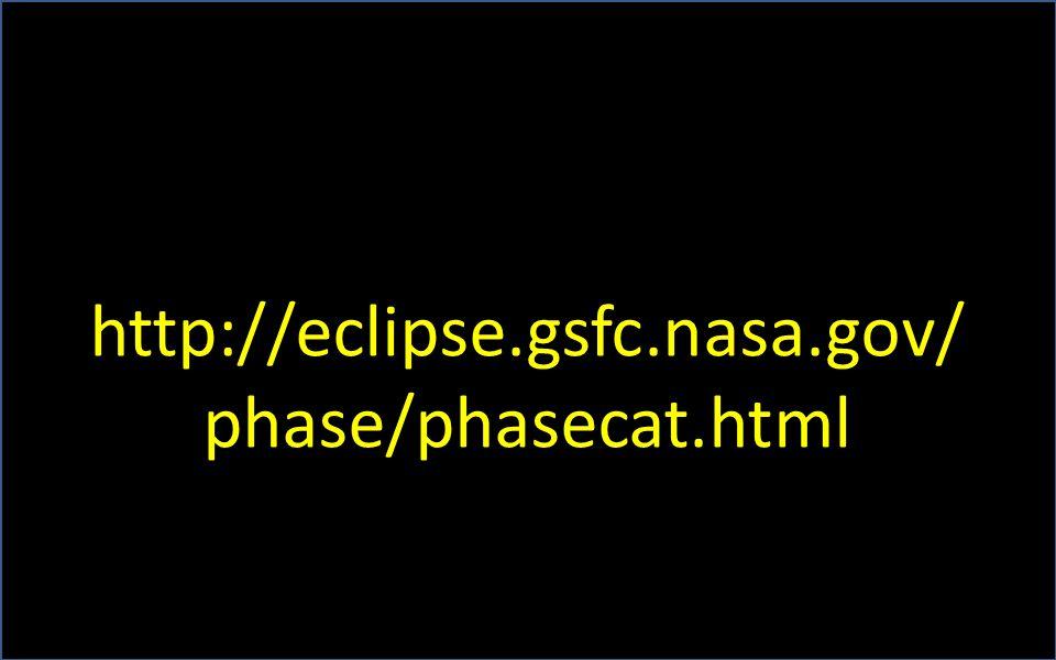 http://eclipse.gsfc.nasa.gov/ phase/phasecat.html