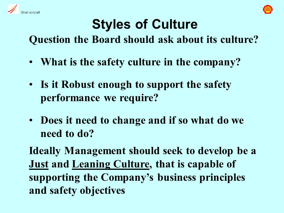 Shell Aircraft Styles of Culture Question the Board should ask about its culture.