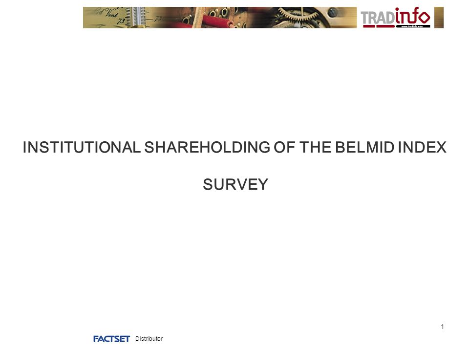 Distributor 1 INSTITUTIONAL SHAREHOLDING OF THE BELMID INDEX SURVEY