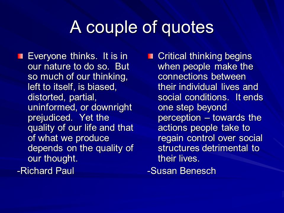 A couple of quotes Everyone thinks. It is in our nature to do so.