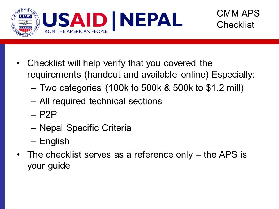 CMM APS Checklist Checklist will help verify that you covered the requirements (handout and available online) Especially: –Two categories (100k to 500