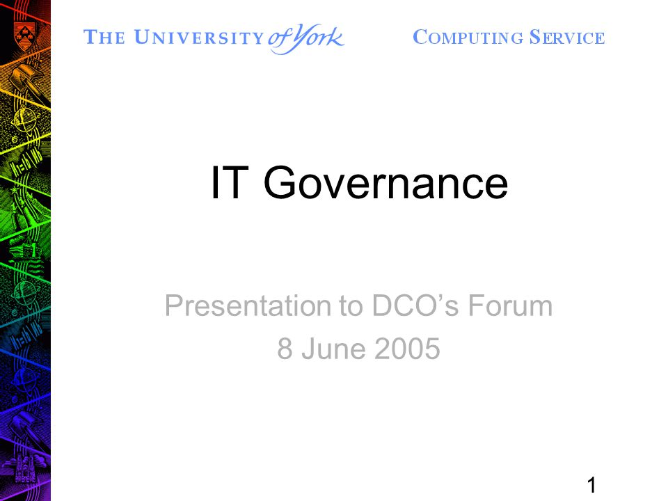 1 IT Governance Presentation to DCO's Forum 8 June 2005