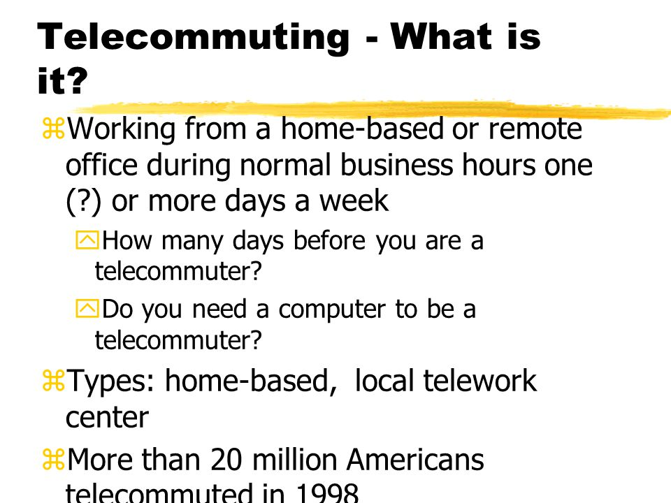 Telecommuting - What is it.