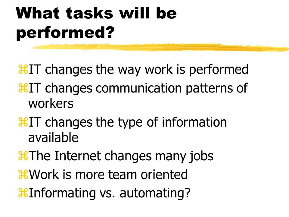 What tasks will be performed.