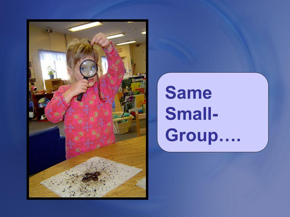 Same Small- Group….