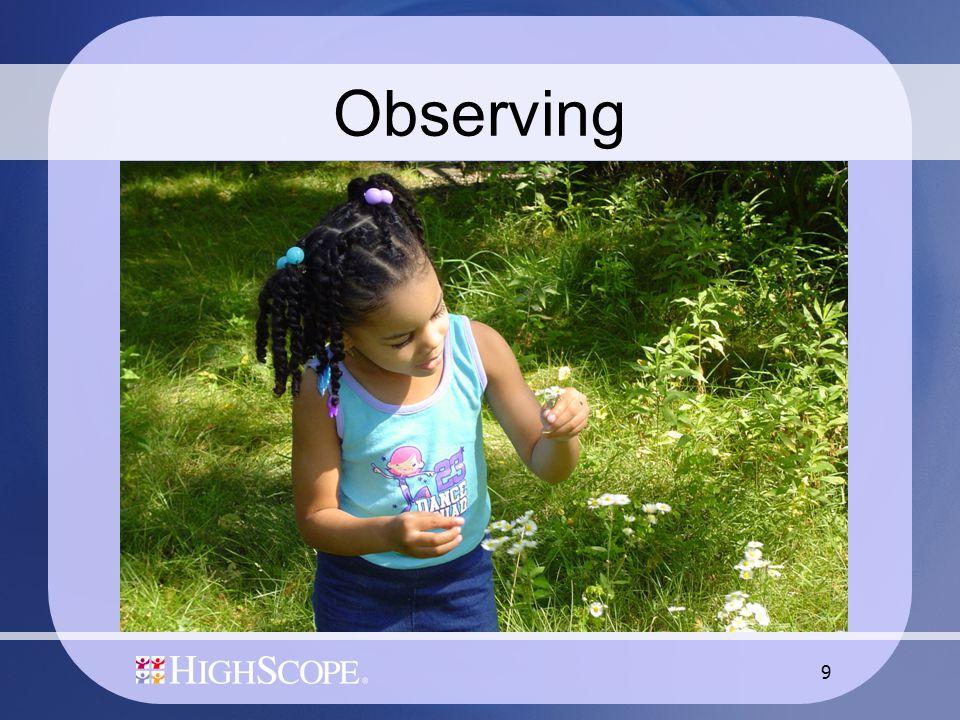 9 Observing