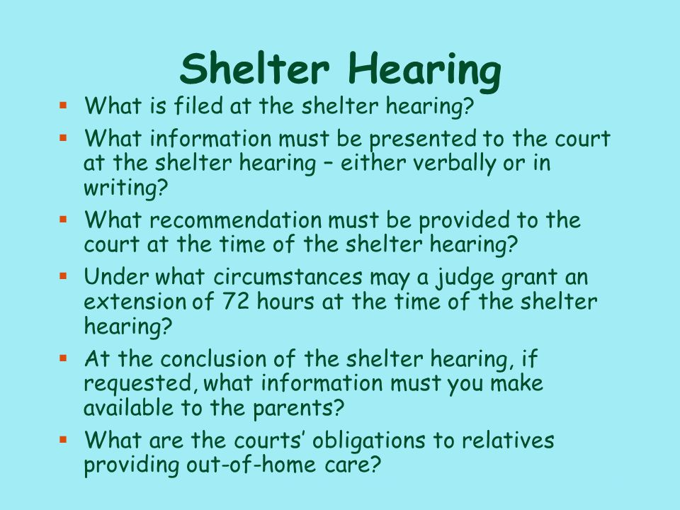 9 §What is the timeframe for the shelter hearing.