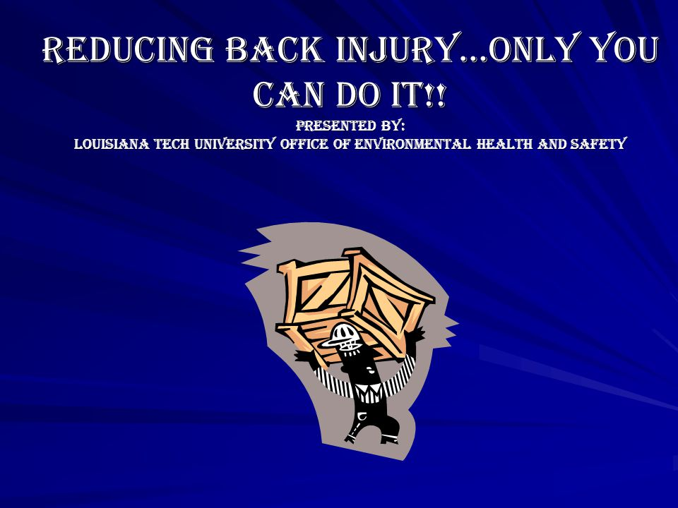REDUCING BACK INJURY…ONLY YOU CAN DO IT!.