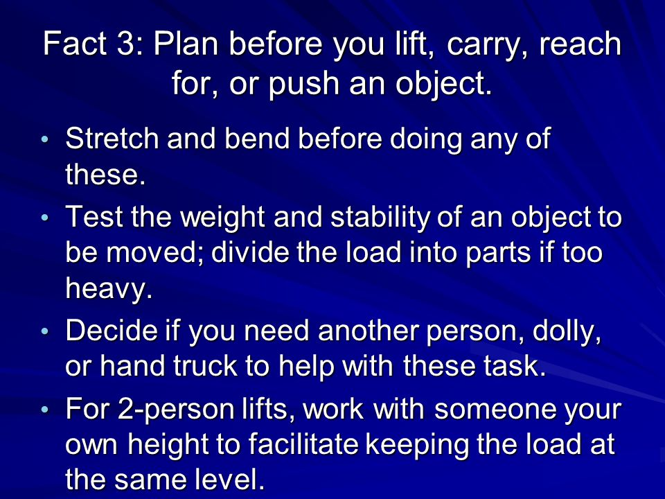 Fact 3: Plan before you lift, carry, reach for, or push an object.
