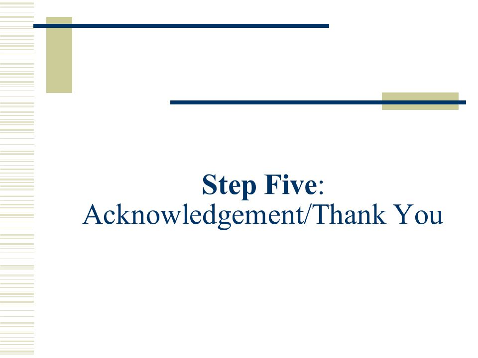Step Five: Acknowledgement/Thank You