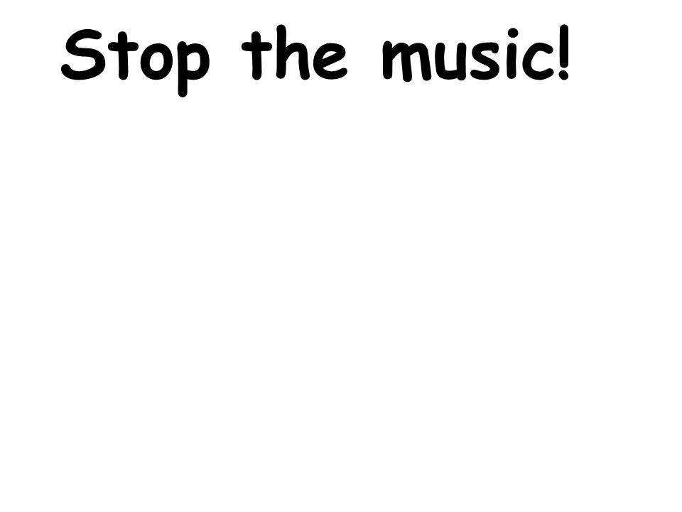 Stop the music!