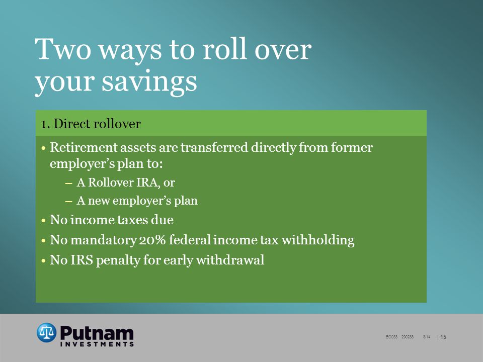 | 15 EO /14 Two ways to roll over your savings 1.