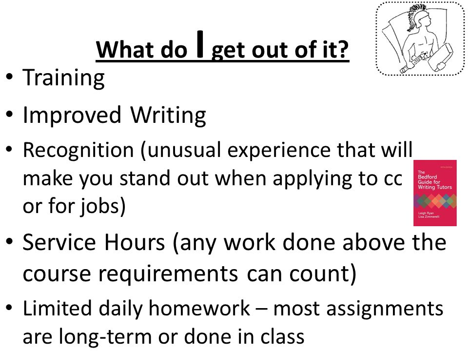 What do I get out of it? Training Improved Writing Recognition (unusual experience that will make you stand out when applying to college or for jobs)