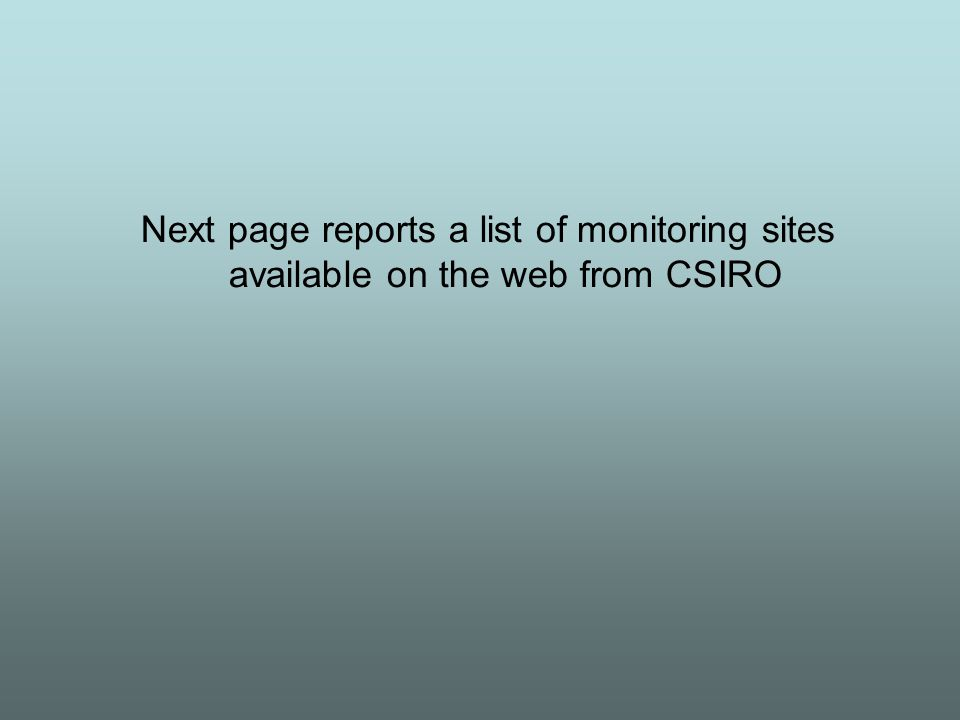 Next page reports a list of monitoring sites available on the web from CSIRO