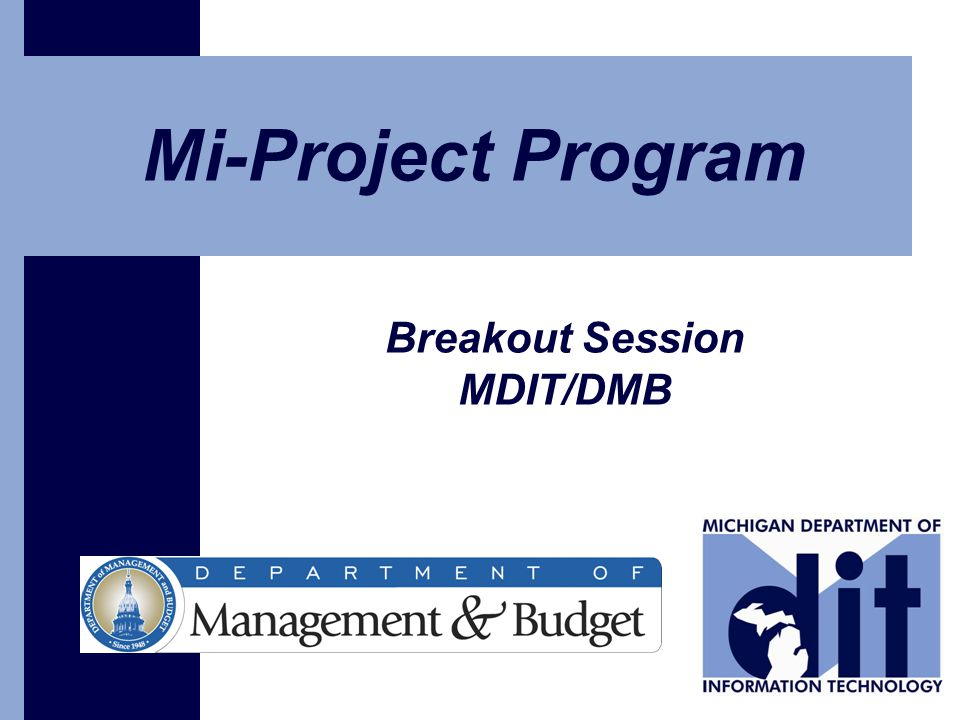 Mi-Project Program Breakout Session MDIT/DMB