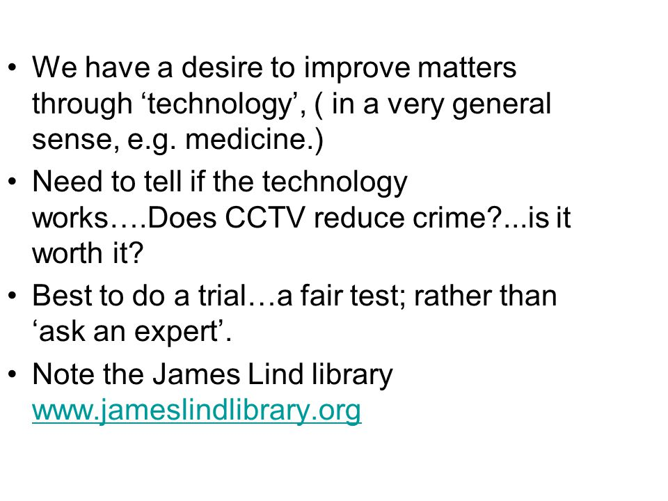 We have a desire to improve matters through 'technology', ( in a very general sense, e.g.