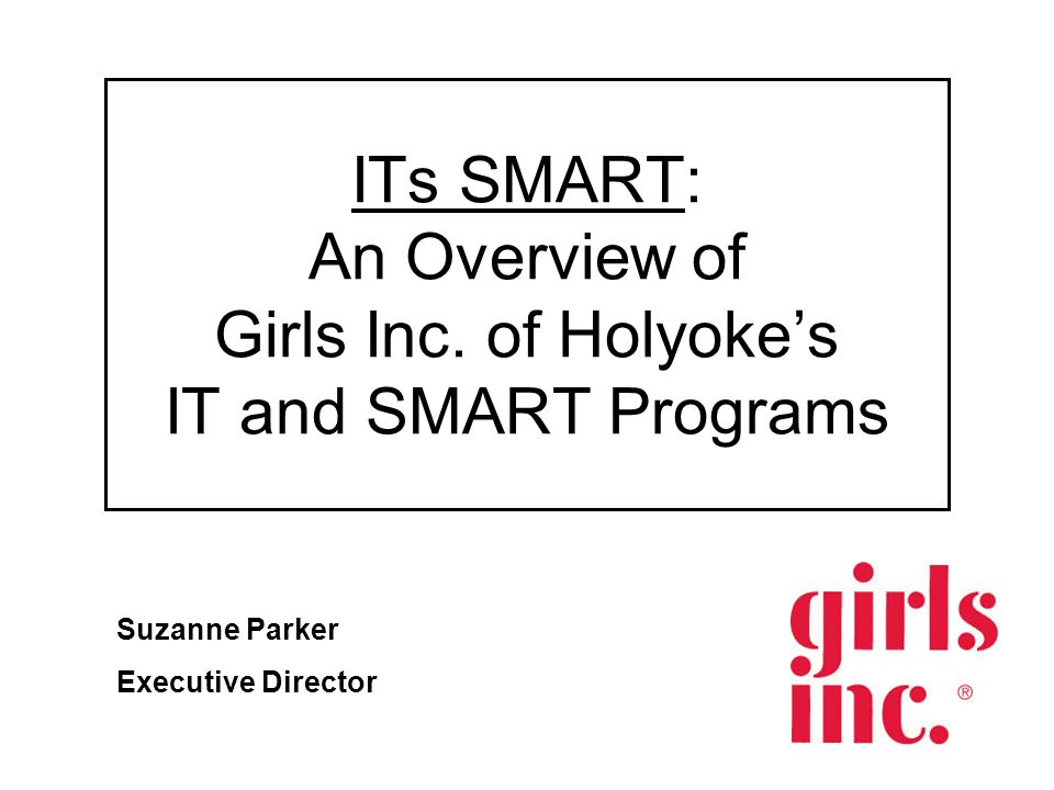ITs SMART: An Overview of Girls Inc.