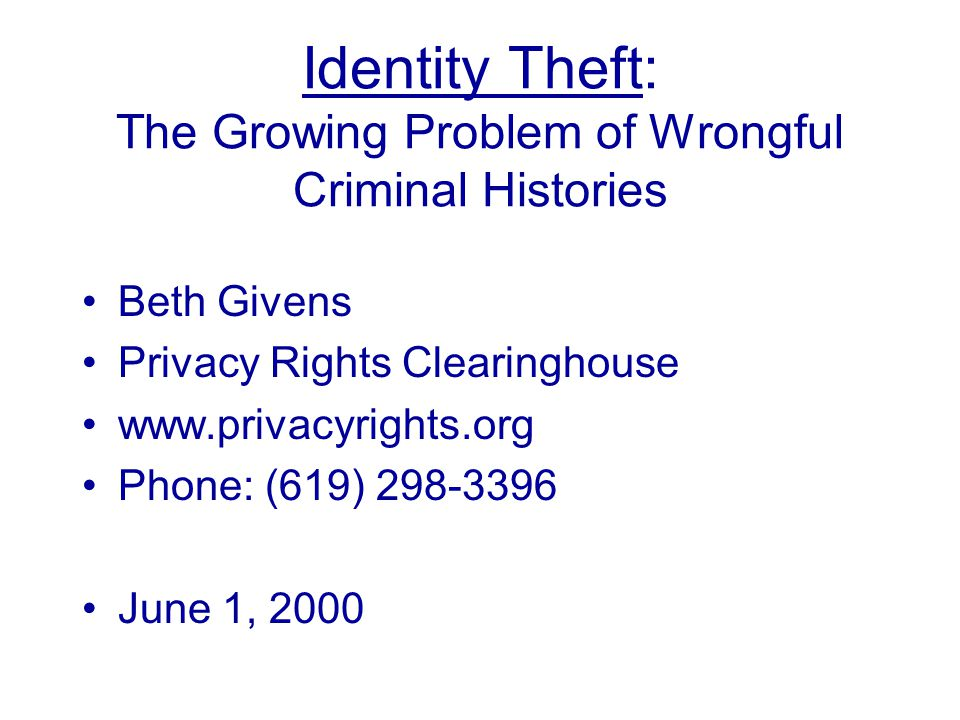 Credit-Related Identity Theft The most common form 500,000 – 700,000 in 2000 1 in 5 households affected Typically discovered after 14 months has transpired Takes 6 months to several years to resolve.