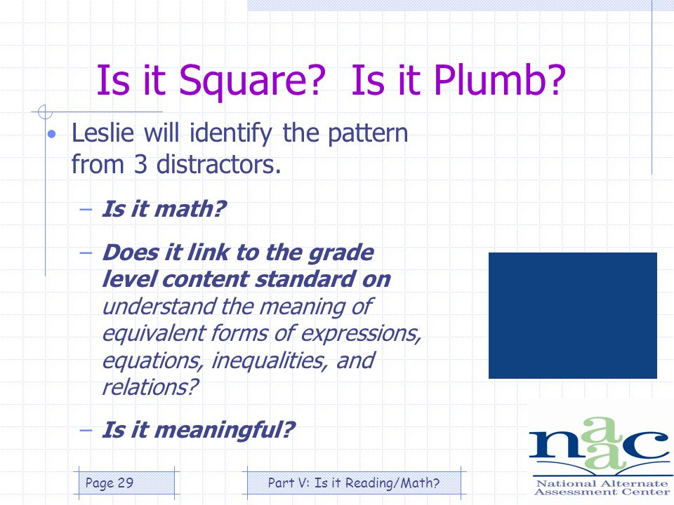 Part V: Is it Reading/Math Page 29 Is it Square. Is it Plumb.