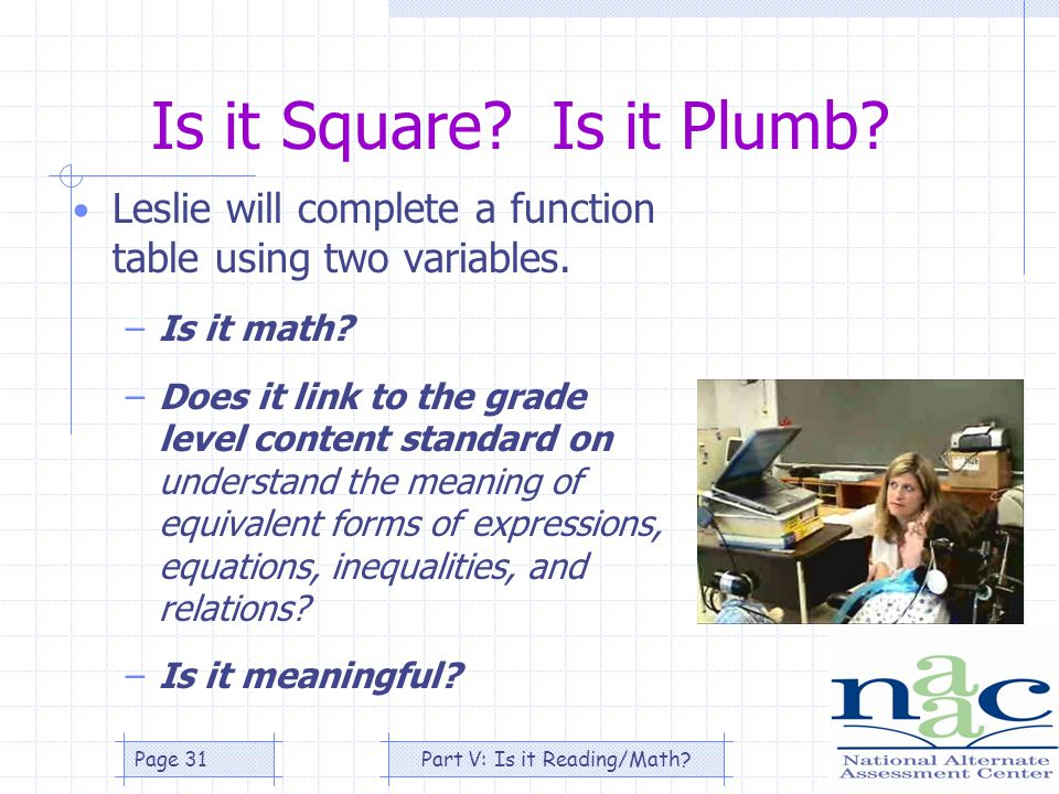 Part V: Is it Reading/Math Page 31 Is it Square. Is it Plumb.
