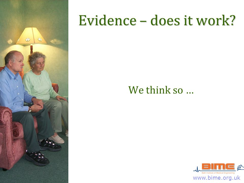 www.bime.org.uk Evidence – does it work? We think so …