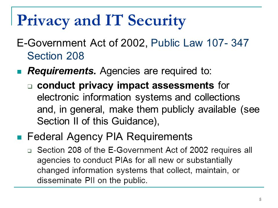 Privacy and IT Security E-Government Act of 2002, Public Law 107- 347 Section 208 Requirements.