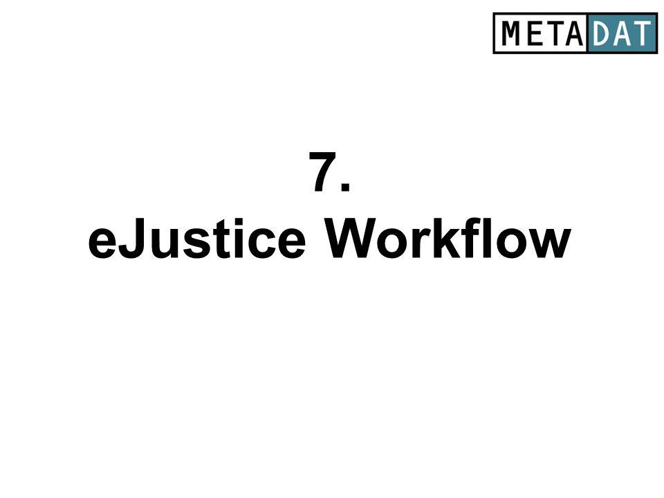 7. eJustice Workflow