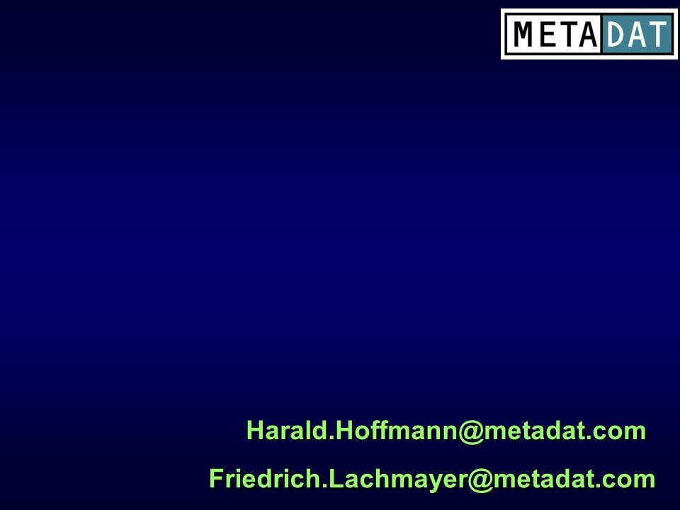 Harald.Hoffmann@metadat.com Friedrich.Lachmayer@metadat.com