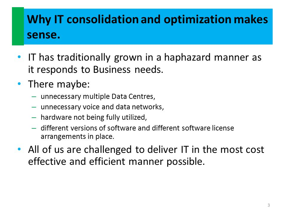 Why IT consolidation and optimization makes sense.
