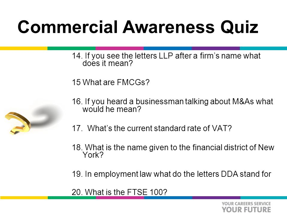 Commercial Awareness Quiz 14. If you see the letters LLP after a firm's name what does it mean.