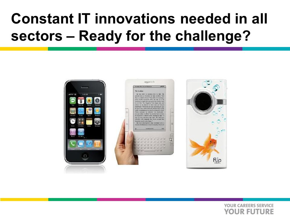 Constant IT innovations needed in all sectors – Ready for the challenge