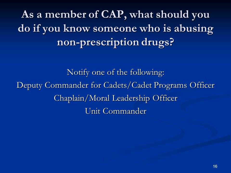 As a member of CAP, what should you do if you know someone who is abusing non-prescription drugs.