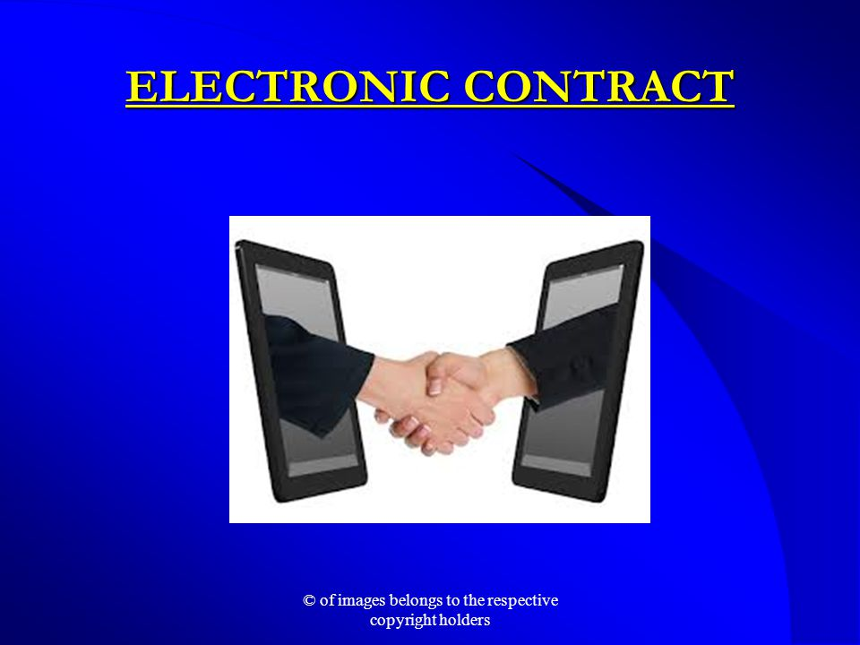ELECTRONIC CONTRACT © of images belongs to the respective copyright holders